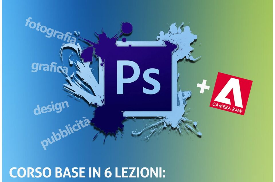 Corso base Adobe Photoshop e Camera Raw