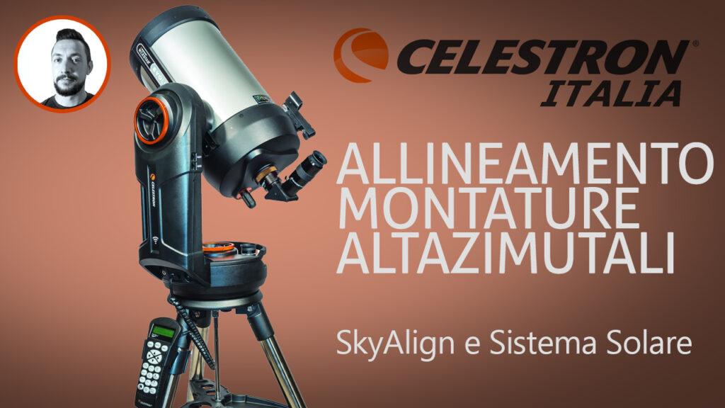 Allineamento Sky Align e Sistema Solare per strumenti altazimutali Celestron