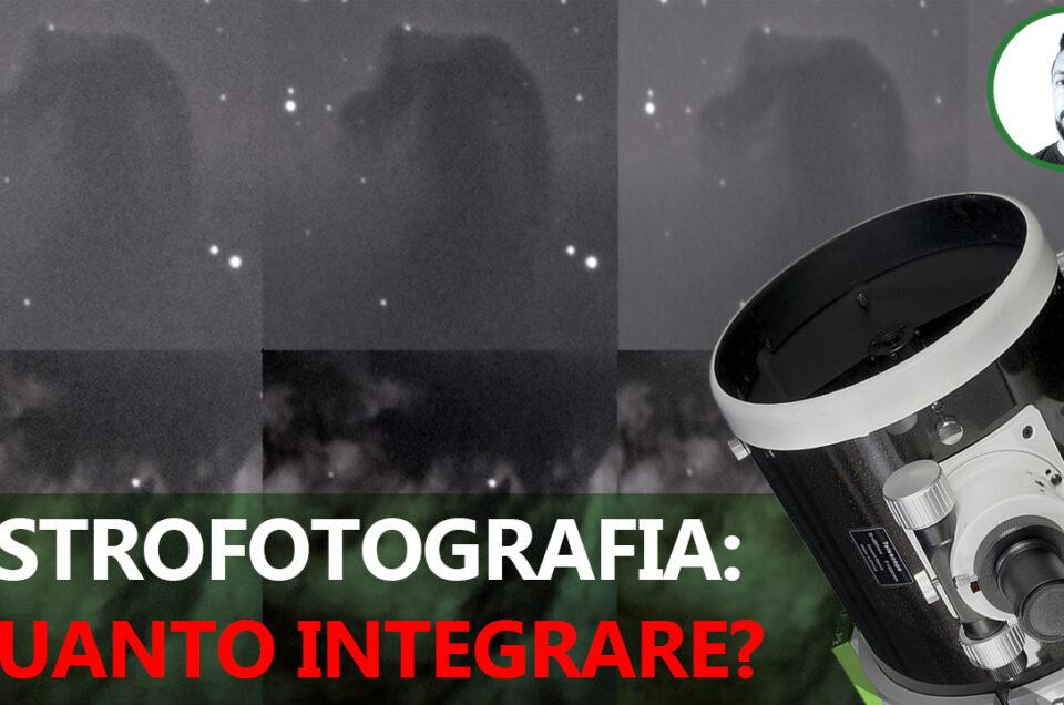 Astrofotografia: quanto segnale integrare?