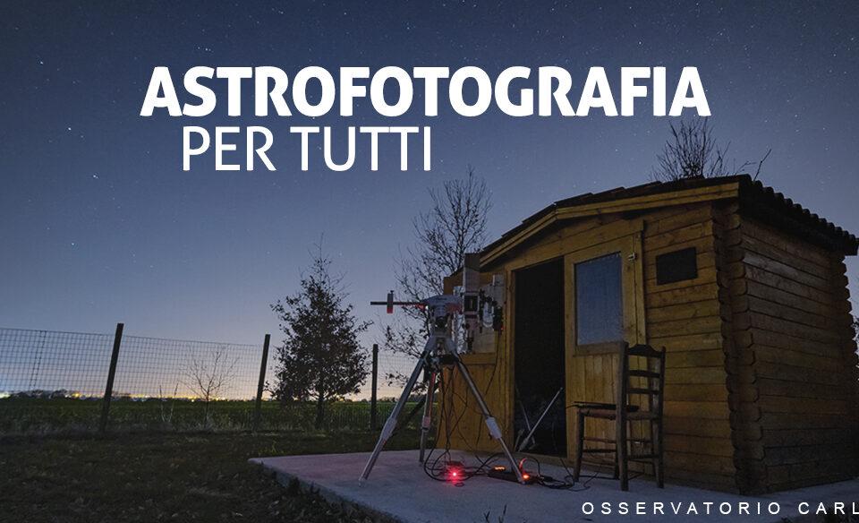 Guida alla astrofotografia Astrofotografia Pratica su misura per te!
