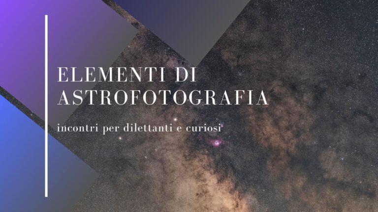 elementi di astrofotografia corso corsi tutorial scuola lezione lezioni guida guide corso base di astrofotografia