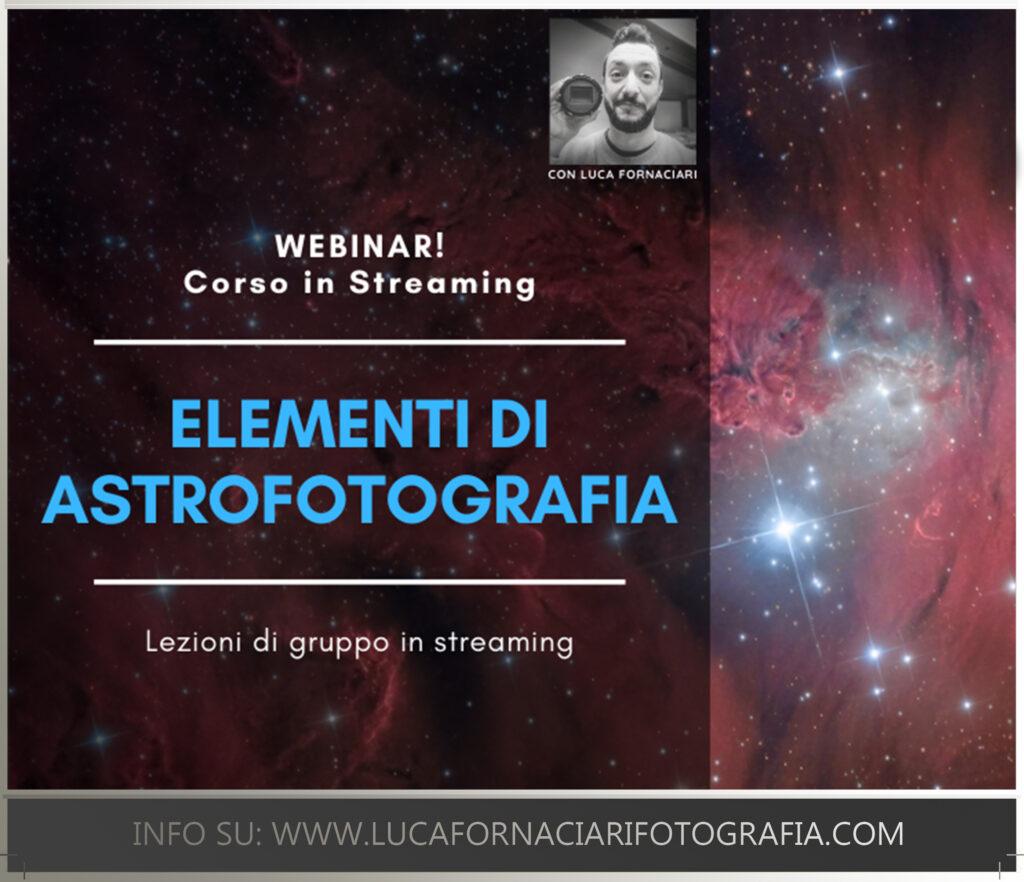 webinar corso tutorial lezioni astrofotografia fotografia astronomica software pratica telescopio fotografia