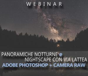 Webinar di post produzione su via lattea e paesaggistica notturna nightscapes pano panoramica corso tutorial guida montare elaborazione