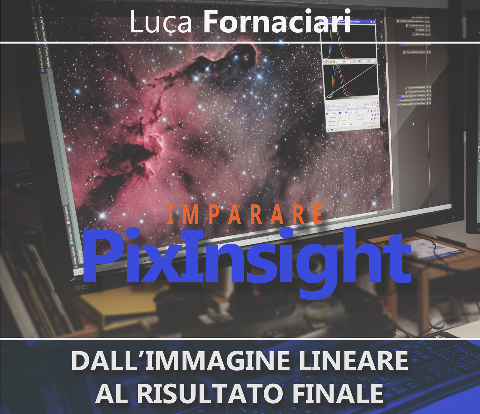 PixInsight in webinar: elaborazione di astrofotografia corso guida lezioni lezione scuola imparare stretch elaborare elaborazione sviluppo streaming