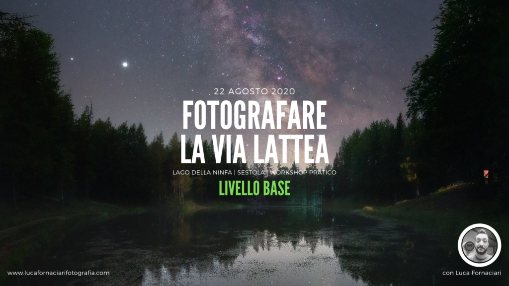 Fotografare la Via Lattea modena lago della ninfa sestola passo del lupo astrofotografia largo campo paesaggistica notturna