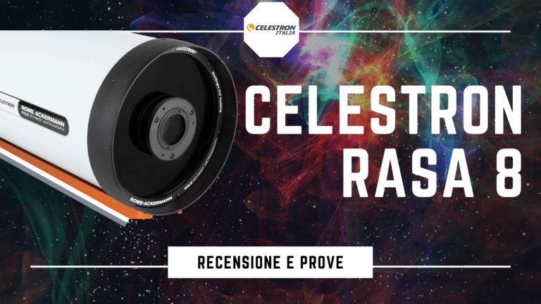 Celestron RASA 8 la recensione e le prove del telescopio con pregi e difetti accessori review astrofotografia telescopio fotografia flat dark filtri