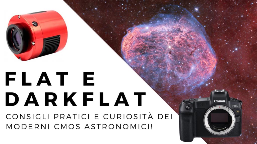 Flat e Darkflat come farli e curiosità su camere astronomiche CMOS per astrofotografia