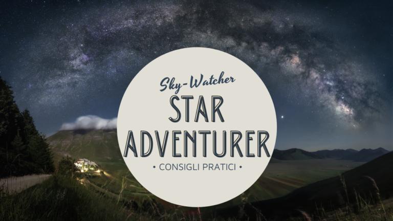 Astroinseguitore Star Adventurer: fotografie di viaggio e consigli astro inseguitore astroinseguitore fotografia notturna paesaggistica via lattea