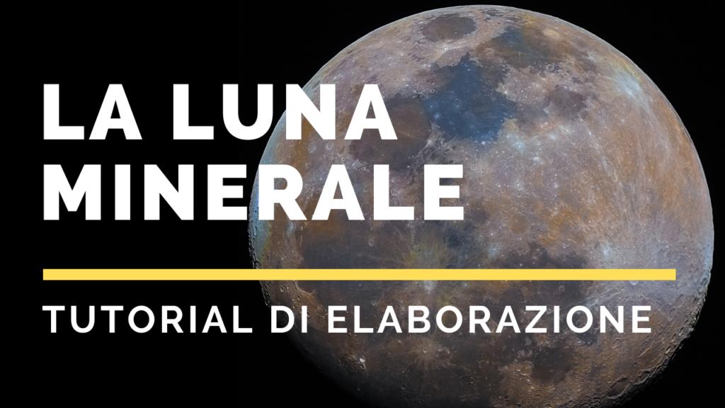 Tutorial di elaborazione sulla Mineral Moon con Photoshop luna minerale adobe guida fotografia fotografare colori