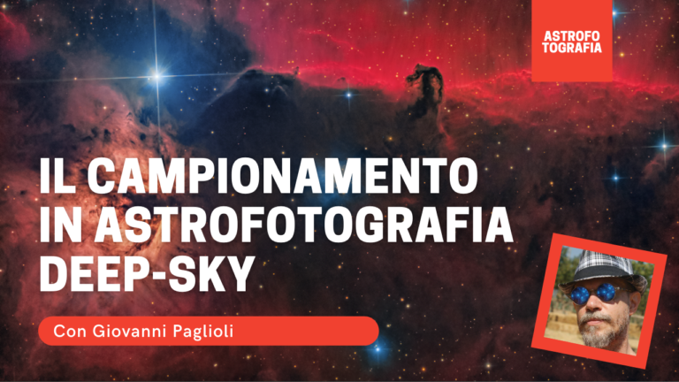 Il Campionamento in Astrofotografia Deep Sky con giovanni paglioli