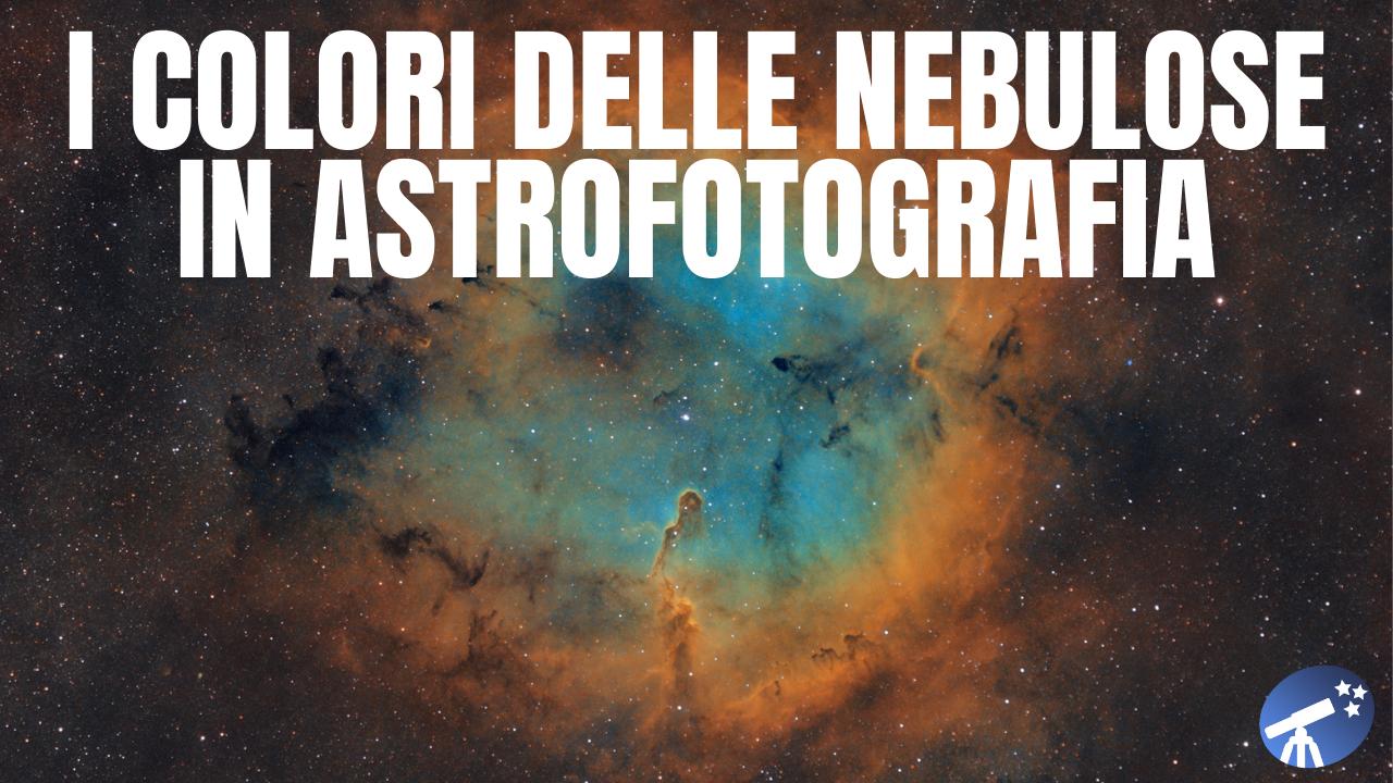 I Colori delle Nebulose in Astrofotografia: dalla banda larga all'Hubble Palette in banda stretta